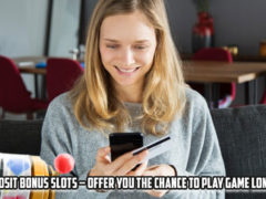 Deposit-Bonus-Slots-–-Offer-You-The-Chance-To-Play-Game-Longer