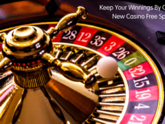 Keep Your Winnings By Claiming New Casino Free Spins