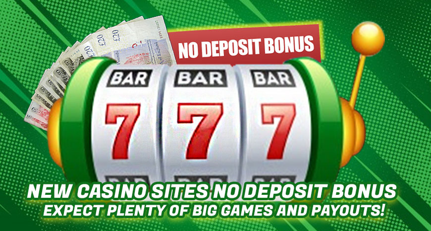 New Casino Sites No Deposit Bonus