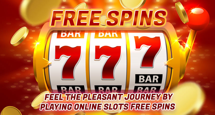 Feel-the-Pleasant-Journey-by-Playing-Online-Slots-Free-Spins