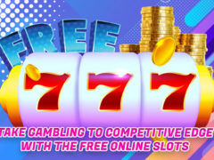 Take-Gambling-to-Competitive-Edge-with-the-Free-Online-Slots